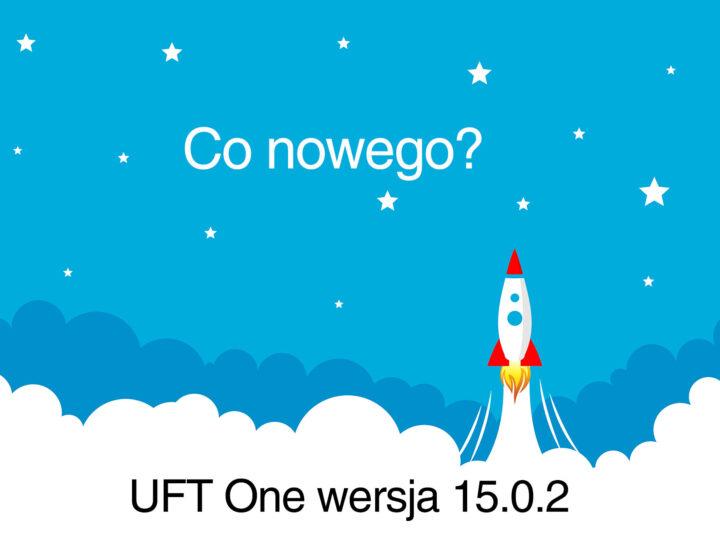 Co nowego w nowej wersji UFT One 15.0.2?